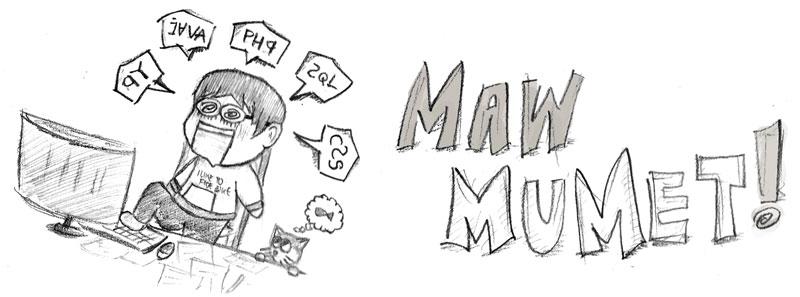Maw Mumet!